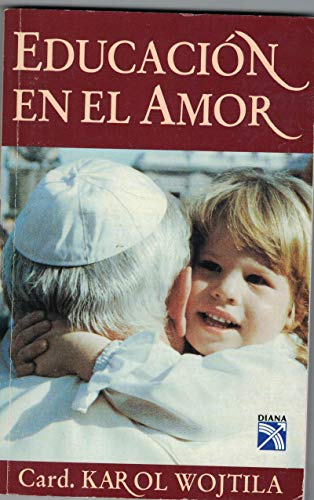 9789681329280: Educacion En El Amor (Spanish Edition)