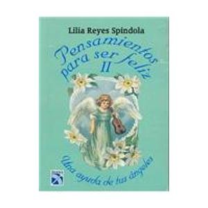9789681329341: Pensamientos para ser feliz/ Thoughts for Happiness: Una Ayuda De Tus Angeles/ A Help From Your Angels: 2
