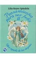 9789681329341: Pensamientos para ser feliz/ Thoughts for Happiness: Una Ayuda De Tus Angeles/ A Help From Your Angels (Spanish Edition)