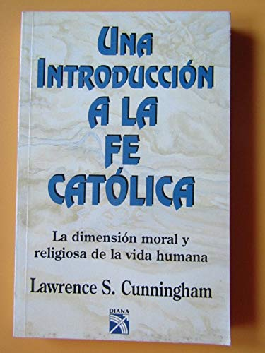 9789681329914: Una Introduccion A la Fe Catolica
