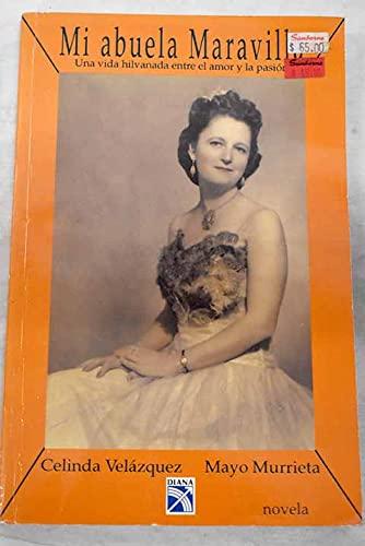 Mi abuela Maravilla: Una vida hilvanada entre el amor y la pasion (Spanish Edition): Velazquez, ...