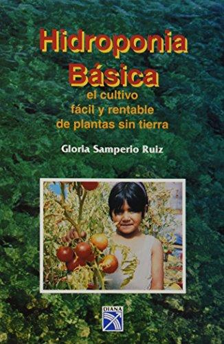 9789681329990: Hidroponia basica/ Basic Hidroponics: El Cultivo Facil Y Rentable De Plantas Sin Tierra (Spanish Edition)