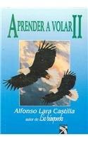 Aprender a Volar II/ Learning to Fly: Castilla, Lara A.