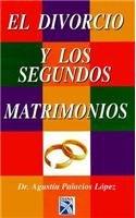 El Divorcio y Segundos Matrimonios = Divorces: Lopez, Agustin Palacios,