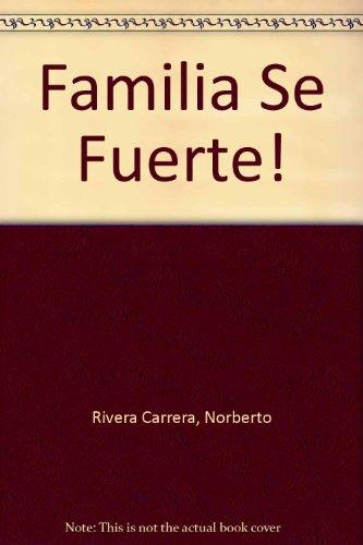 9789681331610: Familia, Se Fuerte!: Doce cartas en defensa de la familia (Spanish Edition)