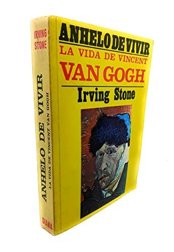9789681332495: Anhelo de vivir : La vida de Vincent Van Gogh / Longing to Live : The Life of Vincent Van Gogh