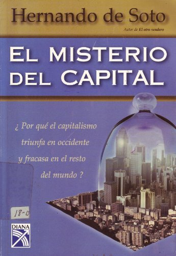 9789681333225: El Misterio del Capital/ The Mystery of Capital (Spanish Edition)