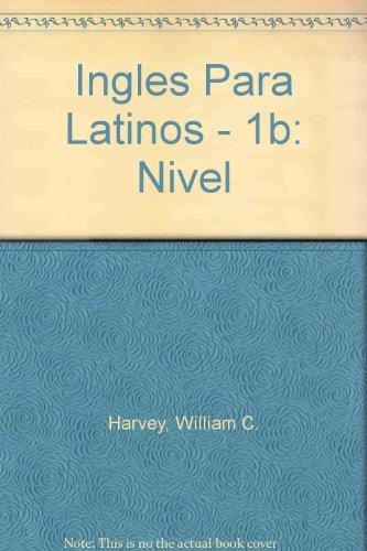 9789681333416: Ingles Para Latinos - 1b: Nivel (Spanish Edition)