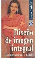 9789681333621: Diseno de Imagen Integral / Interior Image Design: Personalidad Y Estilo (Spanish Edition)