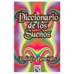 Diccionario De Los Suenos / Dream Dictionary: Benavides, Rodolfo