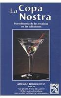 9789681334772: La copa nostra / the Cup Nostra: Psicodinamia De Las Recaidas En Las Adicciones (Spanish Edition)