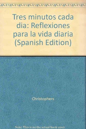 9789681334796: Tres minutos cada dia: Reflexiones para la vida diaria (Spanish Edition)