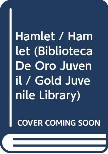 9789681334857: Hamlet / Hamlet (Biblioteca De Oro Juvenil / Gold Juvenile Library) (Spanish Edition)