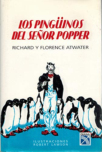 Pinguinos Del Senor Papper (Spanish Edition) (9681335201) by Richard Atwater; Flore Atwater