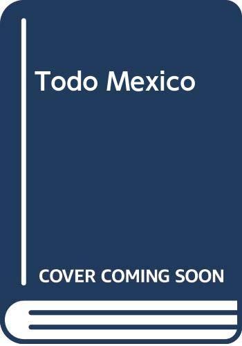 9789681335236: Todo Mexico (Spanish Edition)