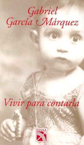 9789681336080: Vivir para contarla / Living to Tell the Tale