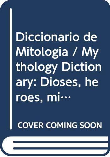 Diccionario de Mitologia / Mythology Dictionary: Dioses,: Carmona, Marisa Belmonte
