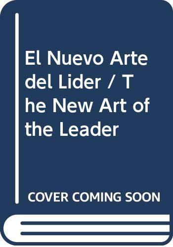 9789681336356: El Nuevo Arte del Lider / The New Art of the Leader (Spanish Edition)
