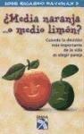 9789681336936: Media naranja o medio limon?/ Half Orange or Half Lemmon? (Spanish Edition)