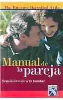 Manual de la pareja / Couple's Manual: Sensibilizando A Tu Hombre (Spanish Edition): ...