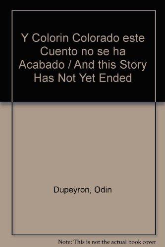 9789681337629: Y Colorin Colorado este Cuento no se ha Acabado / And this Story Has Not Yet Ended