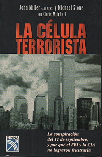 9789681337865: La celula terrorista / The Cell: Inside the 9 / 11 Plot and Why the FBI and CIA Failed to Stop It: Inside the 9 / 11 Plot and Why the FBI and CIA Failed to Stop It (Spanish Edition)