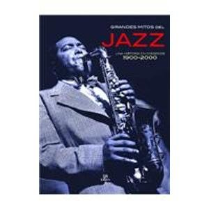 9789681339159: Grandes mitos del jazz/ Icons of Jazz: Una Historia En Imagenes 1900 - 2000 (Spanish Edition)