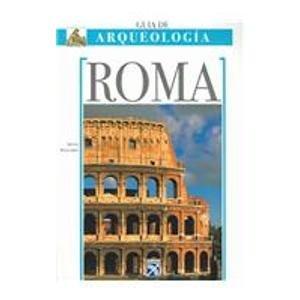 9789681339456: Guia Arequeologica De Roma/ Archaeology, Rome (Guia de Arqueologia / Archaeology Guide) (Spanish Edition)
