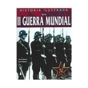 9789681340032: Historia ilustrada de la II Guerra Mundial / The Illustrated History of World War II (Spanish Edition)