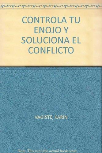 CONTROLA TU ENOJO Y SOLUCIONA EL CONFLICTO: VAGISTE, KARIN