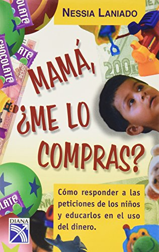 9789681340575: Mama, Me Lo Compras? / Mom, Will you Buy it for Me? (Spanish Edition)