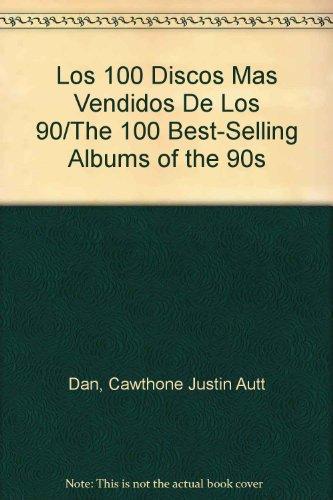 Los 100 Discos Mas Vendidos De Los: Dan, Cawthone Justin