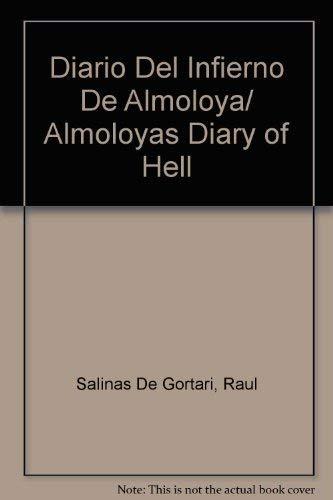 Diario Del Infierno De Almoloya/ Almoloyas Diary of Hell (Spanish Edition): Salinas De Gortari...
