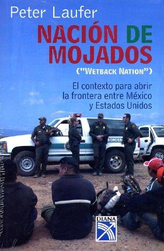9789681341077: Nacion de mojados / Wetback Nation (Spanish Edition)