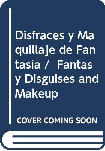 9789681341244: Disfraces y Maquillaje de Fantasia / Fantasy Disguises and Makeup (Spanish Edition)