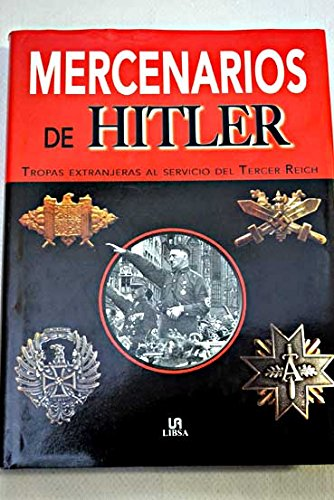 Mercenarios De Hitler/Hitler´s Renegades (Spanish Edition) (9789681341374) by Ailsby, Christopher