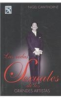 Las Vidas sexuales de los grandes artista/ Sexual Lives Big Artist (Spanish Edition) (9789681341558) by Cawthorne, Nigel