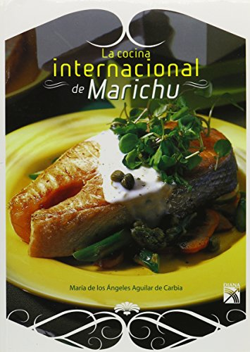 9789681341923: La cocina internacional de Marichu/ The International Cuisine of Marichu (Spanish Edition)