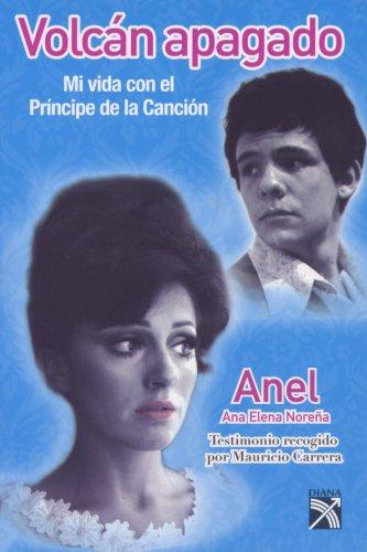 9789681342494: Volcan Apagado-Mi Vida Con el Principe de la Cancion (Spanish Edition)