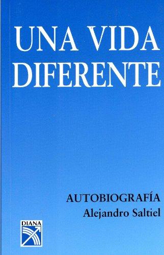 9789681342586: Una Vida Diferente Autobiografia Alejandro Saltiel