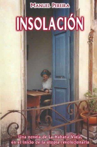 Insolacion / Sunstroke (Spanish Edition): Pereira, Manuel
