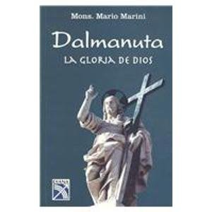 Dalmanuta, La gloria de Dios/ Dalmanuta, The Glory of God (Spanish Edition): Murini, Mario