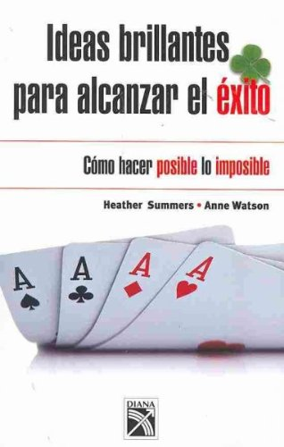 9789681342845: Ideas brillantes para alcanzar el exito/ Brilliant Ideas to Reach Success: Como Hacer Posible Lo Imposible (Spanish Edition)