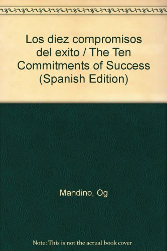 9789681343286: Los diez compromisos del exito / The Ten Commitments of Success (Spanish Edition)