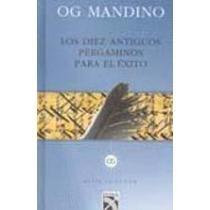 9789681343361: Los diez antiguos pergaminos para el exito / the Ten Ancient Scrolls for Success (Spanish Edition)