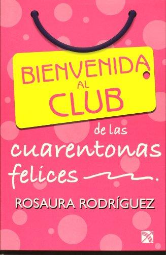 Bienvenida al club de las cuarentonas felices / Welcome to the Happy-Forties-Women Club (...