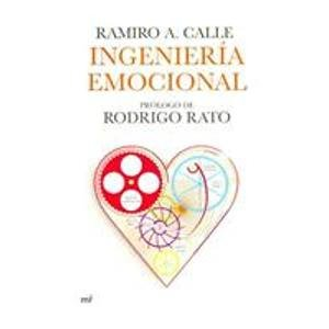 Ingenieria Emocional/ Emotional Engineering (Spanish Edition): Calle, Ramiro A.