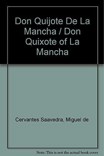 Don Quijote De La Mancha / Don Quixote of La Mancha (Spanish Edition): Cervantes Saavedra, ...