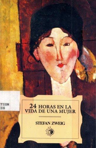 9789681502454: 24 Horas en la Vida de una Mujer (24 Hours in the Life of a Woman) (Spanish edition)