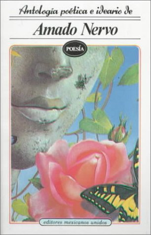 9789681503086: Anthologia Poetica E Ideario De Amado Nervo: Editores Mexicanos Unidos (Poesia (Linkgua)) (Spanish Edition)